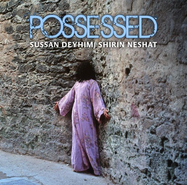 Sussan Deyhim - Possessed
